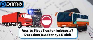 Apa Itu Fleet Tracker Indonesia Dapatkan Jawabannya Disini!
