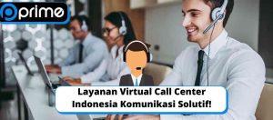 Layanan Virtual Call Center Indonesia Komunikasi Solutif!